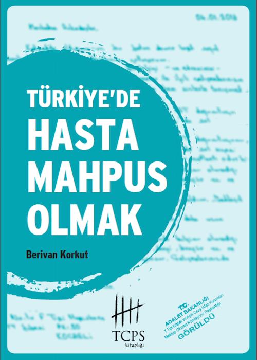 Türkiye'de Hasta Mahpus Olmak