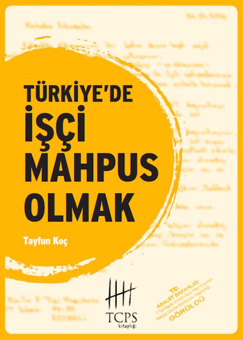 Türkiye'de İşçi Mahpus Olmak